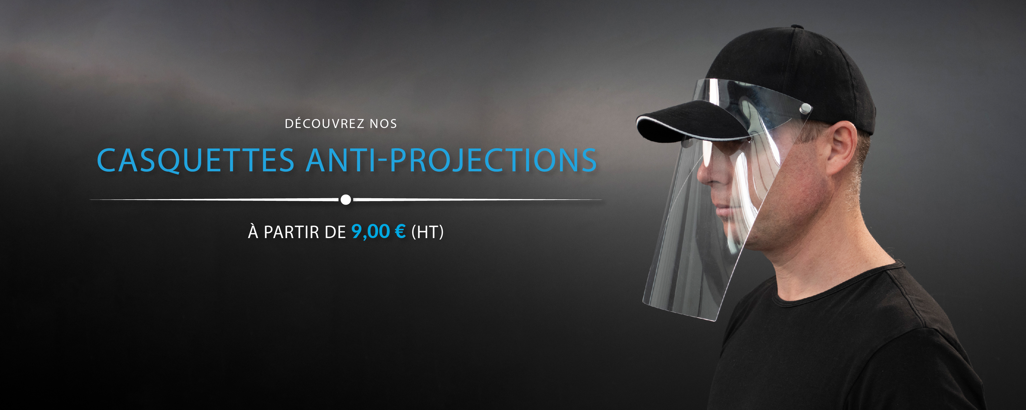 Casquettes antiprojections